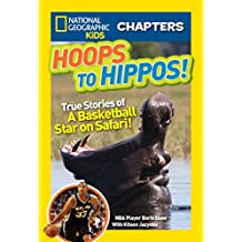 National Geographic Kids Chapters: Hoops to Hippos!: True Stories of a Basketball Star on Safari