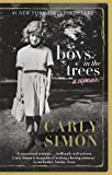 Boys in the Trees: A Memoir by Carly Simon front cover
