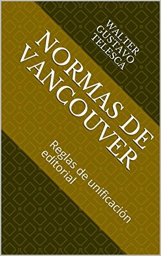 Colección Textos Universitarios -V7- Normas de Vancouver: Reglas de unificación editorial
