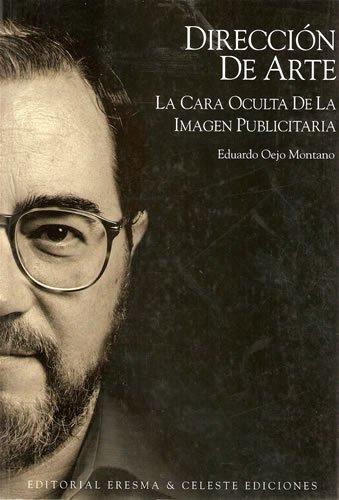 Direccion de arte la cara oculta de la imagen publicitaria por Eduardo Oejo Montano
