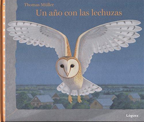 Un Año Con Las Lechuzas (Desde 5 Años) (Cartone) por THOMAS MULLER