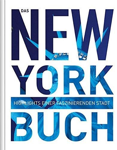 Preisvergleich Produktbild Das New York Buch: Highlights einer faszinierenden Stadt