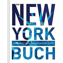 Das New York Buch: Highlights einer faszinierenden Stadt