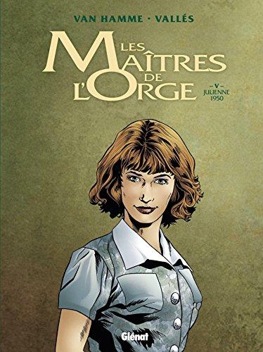 Les Maîtres de l'orge - Tome 05 NE : Julienne, 1950