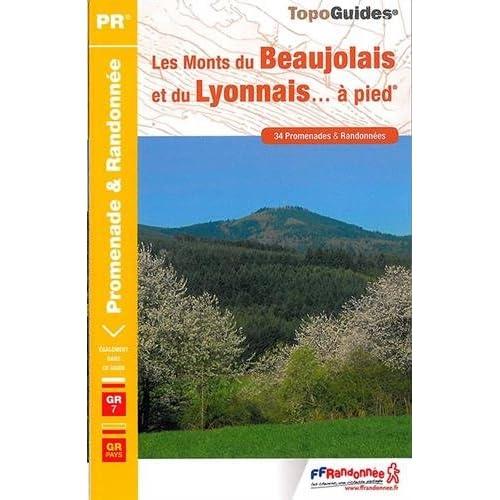 Les Monts du Beaujolais et du Lyonnais... à pied : 34 promenades et randonnées