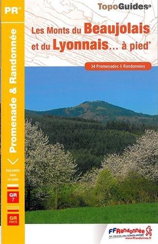 Les Monts du Beaujolais et du Lyonnais... à pied : 34 promenades et randonnées par FFRP