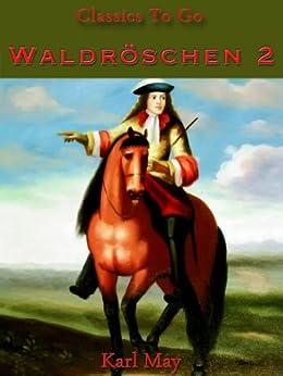Waldröschen 2; Jubiläumsedition zum 101. Todesjahr von Karl May (Classics To Go 62)
