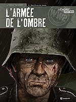 L'Armée de l'Ombre, Tome 4 - Nous étions des hommes de Speltens Olivier