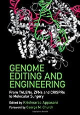 Genome Editing and Engineering: From TALENs, ZFNs and CRISPRs to Molecular Surgery