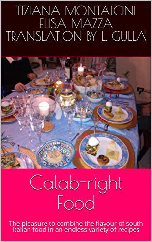 Calab-right Food: The pleasure to combine the flavour of south Italian food in an endless variety of recipes