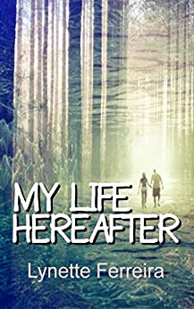 My Life Hereafter by [Ferreira, Lynette]
