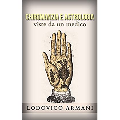 Chiromanzia E Astrologia Viste Da Un Medico