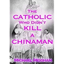 The Catholic who didn't kill a Chinaman