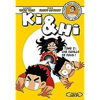Ki & Hi – tome 2 Une famille de fous !