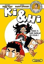 Ki & Hi - Tome 2 Une famille de fous ! de Kevin Tran