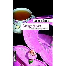 Ausgetanzt: Kriminalroman (Kriminalromane im GMEINER-Verlag)