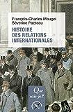 Histoire des relations internationales, de 1815 à nos jours - « Que sais-je ? » n° 2423 - Format Kindle - 9782130809814 - 6,49 €