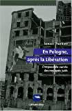 En Pologne après la Libération - L'impossible survie des rescapés juifs