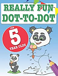 Really Fun Dot To Dot For 5 Year Olds: Fun, educational dot-to-dot puzzles for five year old children