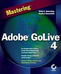 Mastering Adobe GoLive 4 by Holzschlag, Molly E., Romaniello, Stephen (1999) Paperback