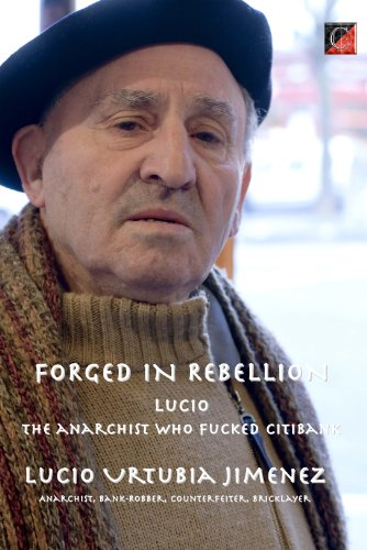 forged-in-rebellion-lucio-urtubia-the-anarchist-who-fucked-citibank