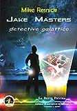 Jake Masters, detective galattico (La botte piccola)