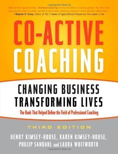 Co-Active Coaching: Changing Business, Transforming Lives 3rd (third) Edition by Kimsey-House, Karen, Kimsey-House, Henry, Sandahl, Phillip, published by Nicholas Brealey Publishing (2011) Paperback