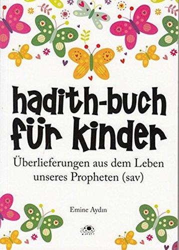Hadith-Buch für Kinder (Überlieferungen aus dem Leben unseres Propheten)