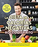 La dieta de las calorías negativas/ The Negative Calorie Diet: Baja hasta 5 kilos en 10 dias con 10 alimentos sin restricciones / 10 All You Can Eat Foods