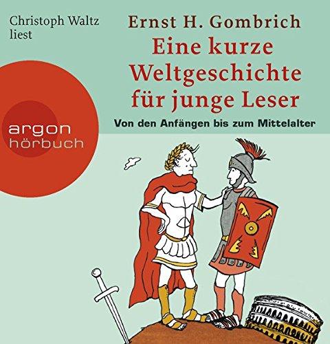 Eine kurze Weltgeschichte für junge Leser: Von den Anfängen bis zum Mittelalter