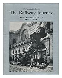 The Railway Journey: Trains and Travel in the 19th Century by Wolfgang Schivelbusch (1979-04-02)