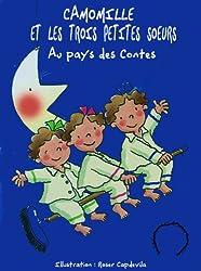 La sorcière Camomille et les trois petites soeurs au pays des contes