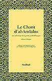 Le Chant d'al-Andalus - Une anthologie de la poésie arabe d'Espagne