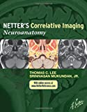 Netter's Correlative Imaging: Neuroanatomy (Netter Clinical Science)