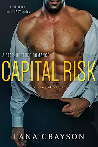 Capital Risk: A Dark Romance (The Legacy Series Book 3)