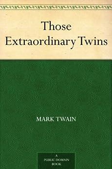 Those Extraordinary Twins (English Edition) von [Twain, Mark]