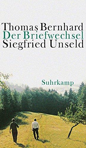 Der Briefwechsel Thomas Bernhard/Siegfried Unseld