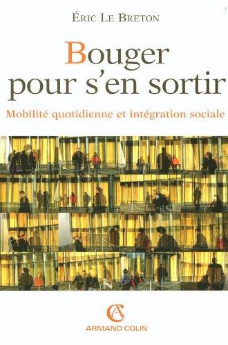 Bouger pour s'en sortir - Mobilité quotidienne et intégration sociale par Éric Le Breton