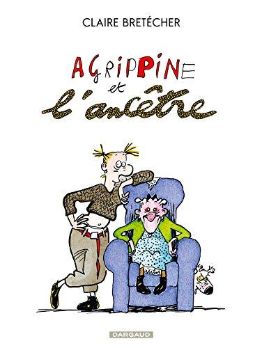Agrippine, tome 5 : Agrippine et l'ancêtre par Bretécher Claire