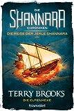 Die Shannara-Chroniken: Die Reise der Jerle Shannara 1 - Die Elfenhexe: Roman