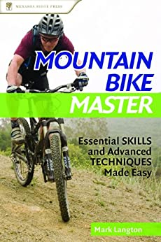 Mountain Bike Master: Essential Skills and Advanced Techniques Made Easy par [Langton, Mark]