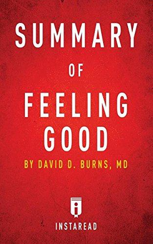 Summary of Feeling Good: By David D. Burns - Includes Analysis