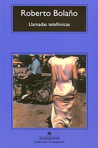 llamadas-telefonicas-spanish-edition-by-roberto-bolano-2004-10-15