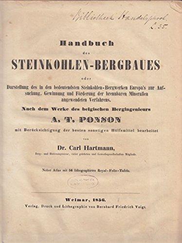 Handbuch des Steinkohlen-Bergbaues oder Darstellung des in den bedeutendsten Steinkohlen-Bergwerke...