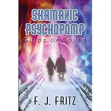 Shamanic Psychopomp: Guide of Souls