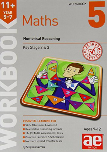 11+ Maths Year 5-7 Workbook 5: Numerical Reasoning