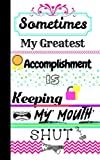 Sometimes My Greatest Accomplishment is Keeping My Mouth Shut So I Write: Journal with Inspirational Quotes, Word Search, Journal with Lined Pages, ... Women, Journal for Boys, Journal for Girls