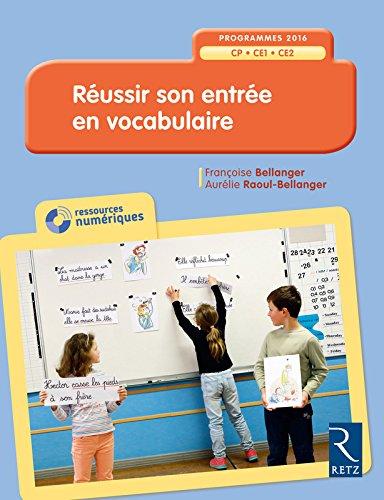 Réussir son entrée en vocabulaire (+ CD-Rom) par Françoise Bellanger