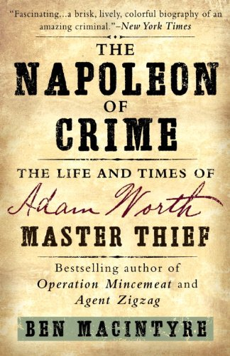 the-napoleon-of-crime-the-life-and-times-of-adam-worth-master-thief