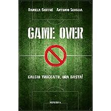 Game over. Calcio truccato, ora basta!
